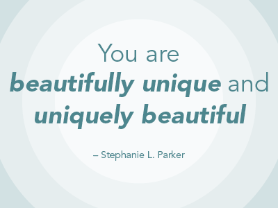 You Are Beautifully Unique And Uniquely Beautiful